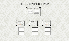 THE GENDER TRAP