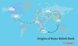 Origins of Major Beliefs Book
