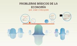 5. PROBLEMAS BÁSICOS DE LA ECONOMÍA