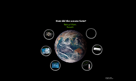 How did the oceans form? by kathryn wilson on Prezi