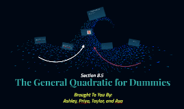 The General Quadratic for Dummies