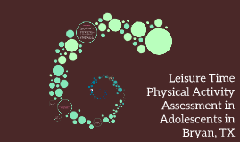 Leisure Time Physical Activity Assessment in Adolescents in
