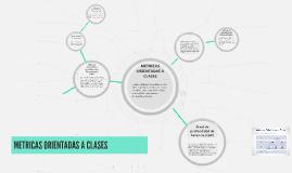 METRICAS ORIENTADAS A CLASES