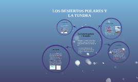 Copy of LOS DESIERTOS POLARES Y LA TUNDRA