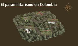 Copy of El paramilitarismo en Colombia