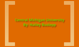 Central Michigan University By: Hailey Buslepp