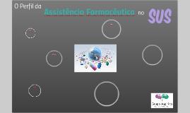 O Perfil da Assistência farmacêutica no sus