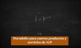 Portafolio para nuevos productos y servicios de AyB