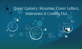 Queer Careers: Resumes, Cover Letters, Interviews & Coming O