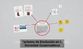 Factores de Exclusión en la Sociedad Guatemalteca
