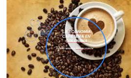 Copy of LA ECONOMIA CAFETERA EN COLOMBIA