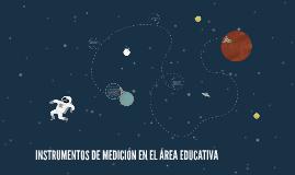 INSTRUMENTOS DE MEDICIÓN EN EL ÁREA EDUCATIVA