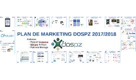 Copia2 de PLAN DE MARKETING DOSPZ 2017/2018