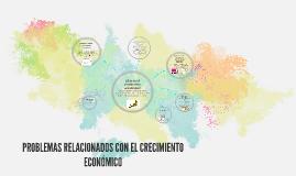 PROBLEMAS RELACIONADOS CON EL CRECIMIENTO ECONÓMICO