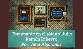 """""""Espumante en el sotano"""" Julio Ramón Ribeyro"""