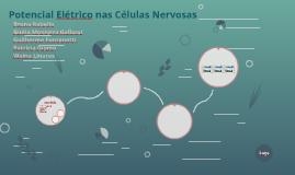 Potencial Elétrico nas Células Nervosas