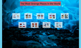 The Most Strange Places in the World