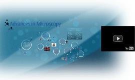 Advances in Microscopy