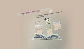 Copy of Ingenieria  Economica