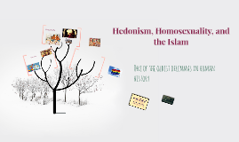 Hedonism, Homosexuality, and      the Islam