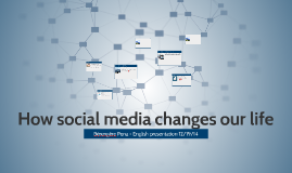 Copy of How social media changes our life