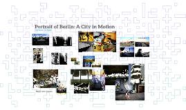 Portrait of Berlin: A City in Motion