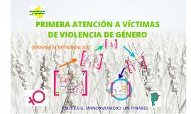 Copy of PRIMERA ATENCIÓN A VÍCTIMAS DE VIOLENCIA DE GÉNERO