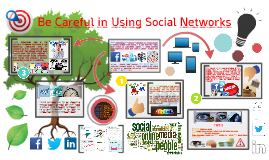 Be Careful in Using Social Networks