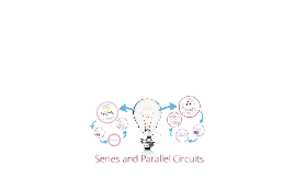 Copy of Introduction to Series and Parallel Circuits