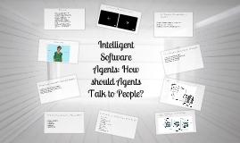 Intelligent Software Agents: How should Agents Talk to People?