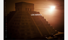 Copy of LOS MAYAS
