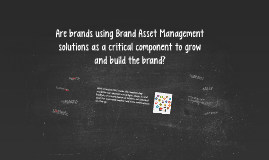 Are brands using Brand Asset Management solutions as a critical component to build  the brand?