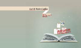 Let It Rain Coffee