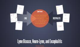 Lyme Disease, Neuro-Lyme, and Encephalitis