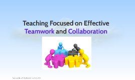 Teaching Focused on Effective Teamwork and Collaboration