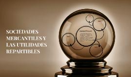 SOCIEDADES MERCANTILES Y LAS UTILIDADES REPARTIBLES