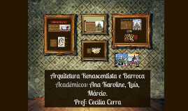 Copy of Arquitetura Renascentista e Barroca