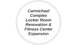Copy of Carmichael Complex Locker Room Renovation & Fitness Center E
