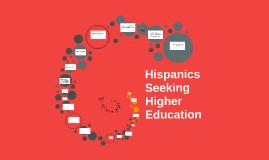 Hispanics Seeking Higher Education