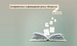 Copy of Komputerowe wspomaganie pracy tłumacza