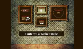 Unité 2: La Tâche Finale