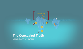The Concealed Truth
