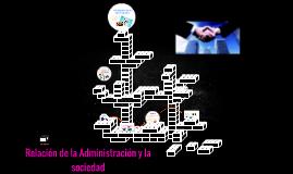 Copy of Relación de la Administración y la sociedad