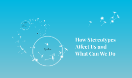 How Stereotypes Affect Us and What Can We Do
