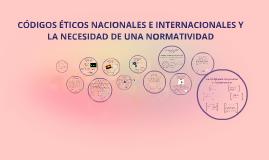 CÓDIGOS ÉTICOS NACIONALES E INTERNACIONALES Y LA NECESIDAD D