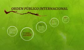 Copy of ORDEN PÚBLICO INTERNACIONAL