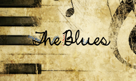 Copy of The Blues