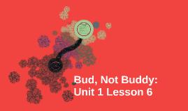 Bud, Not Buddy: Unit 1 Lesson 6