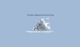 Creative Approaches to Learning