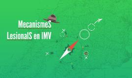 MecanismeS LesionalS en IMV